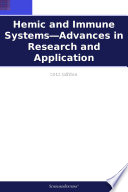 Hemic and Immune Systems   Advances in Research and Application  2012 Edition