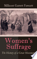 Women S Suffrage The History Of A Great Movement