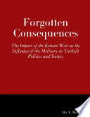 Forgotten Consequences  The Impact of the Korean War on the Influence of the Military in Turkish Politics and Society