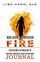 Walking Through Fire Overcomer S Book Group And Prayer Journal