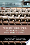 Metaheuristics in Water  Geotechnical and Transport Engineering