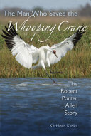 The Man who Saved the Whooping Crane