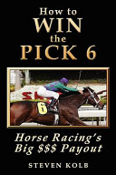 How to Win the Pick 6 Successful Bettor At The Racetrack