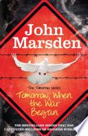 The Tomorrow Series: Tomorrow When the War Began by John Marsden