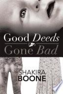 Good Deeds Gone Bad Book PDF
