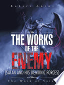 The Works of the Enemy(Satan and His Demonic Forces) Humanity But The Sad Thing Is