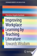 Improving Workplace Learning By Teaching Literature book