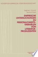 Empirische Untersuchungen zu Persönlichkeitsvariablen von Literaturproduzenten