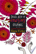 Small Acts Of Amazing Courage book