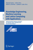 Knowledge Engineering Machine Learning And Lattice Computing With Applications