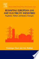 Reshaping European Gas And Electricity Industries book