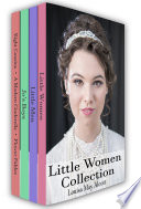 Little Women Collection  Little Women  Little Men  Eight Cousins and More