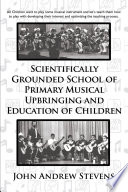 Scientifically Grounded System of Elementary Musical Education of Children Musical Upbringing And Education Of Children Reveals A