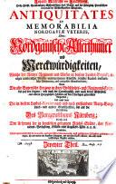 Welche Der Römer Regiment und Wesen in diesem Landes-Bezirck; einiger rauberischer Völcker unternommene Einfälle ... Dann die alte Bayerische Herzoge in ihrer Geschlechts- und Regiments-Folge, bis auf den letzten ... Und nebst deme Die in diesem Landes-Revier nach und nach entstandene Marg- Burg- Land- und andere Graffschafften, bis auf die Errichtung Des Burggrafthums Nürnberg; Endlich auch den Ursprung der in demselben gelegenen Reichs-Städte, ihre Regiments-Verfassung, ... vorstellen