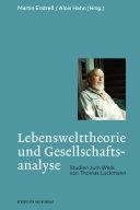 Lebenswelttheorie und Gesellschaftsanalyse