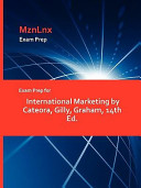 Exam Prep for International Marketing by Cateora  Gilly  Graham  14th Ed