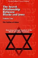 The Secret Relationship Between Blacks and Jews, Vol. 2