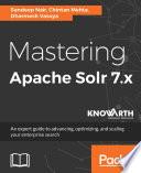 Mastering Apache Solr 7 X