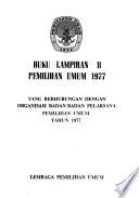 Yang berhubungan dengan organisasi badan-badan pelaksana Pemilihan Umum tahun 1977