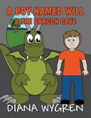 A Boy Named Will   the Dragon Cave
