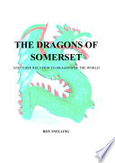 The Dragons Of Somerset : the myths, legends and folk-tales of...