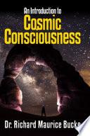 Cosmic Consciousness An Introduction