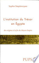 L institution du tr  sor en Egypte des origines    la fin du Moyen Empire