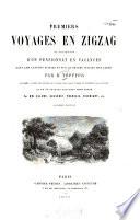 Premiers voyages en zigzag ou excursions d'un pensionnat en vacances dans les cantons suisses et sur le revers italien des Alpes
