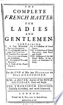 The Complete French Master For Ladies And Gentlemen The Twentieth Edition Carefully Corrected And Much Improved