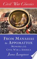 From Manassas To Appomattox Civil War Classics