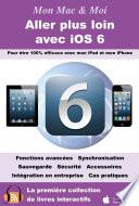 Aller plus loin avec iOS 6   Pour   tre 100  efficace avec mon iPad et mon iPhone