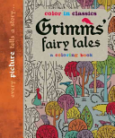 Grimm s Fairy Tales  Color in Classics