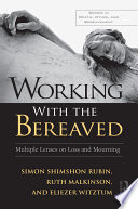 Working With The Bereaved : research and clinical work and...