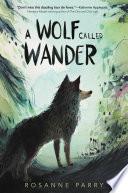 A Wolf Called Wander Book PDF