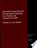 Decennial Census Data for Transportation Planning  Case studies