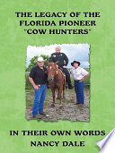 The Legacy of the Florida Pioneer  Cow Hunters