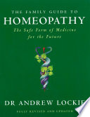 The Family Guide To Homeopathy