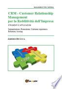 Crm - Customer relationship management per la redditività dell'impresa