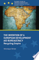 The Invention of a European Development Aid Bureaucracy