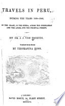Travels in Peru  During the Years 1838 1842