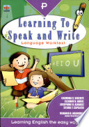 Learning to Speak and Write P  2004 Ed