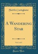 download ebook a wandering star, vol. 2 of 3 (classic reprint) pdf epub