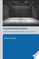 Exhausting Dance
