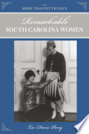More than Petticoats  Remarkable South Carolina Women