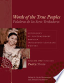 Words of the True Peoples Palabras de los Seres Verdaderos  Anthology of Contemporary Mexican Indigenous Language Writers Antolog  a de Escritores Actuales en Lenguas Ind  genas de M  xico