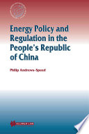 Energy Policy And Regulation In The People S Republic Of China