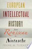 European Intellectual History from Rousseau to Nietzsche
