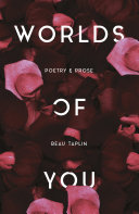 Worlds of You: A collection of poetry and prose from Australia's social-media sensation by Beau Taplin