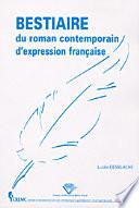 Bestiaire Du Roman Contemporain D Expression Fran Aise