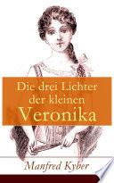 Die drei Lichter der kleinen Veronika  Vollst  ndige Ausgabe